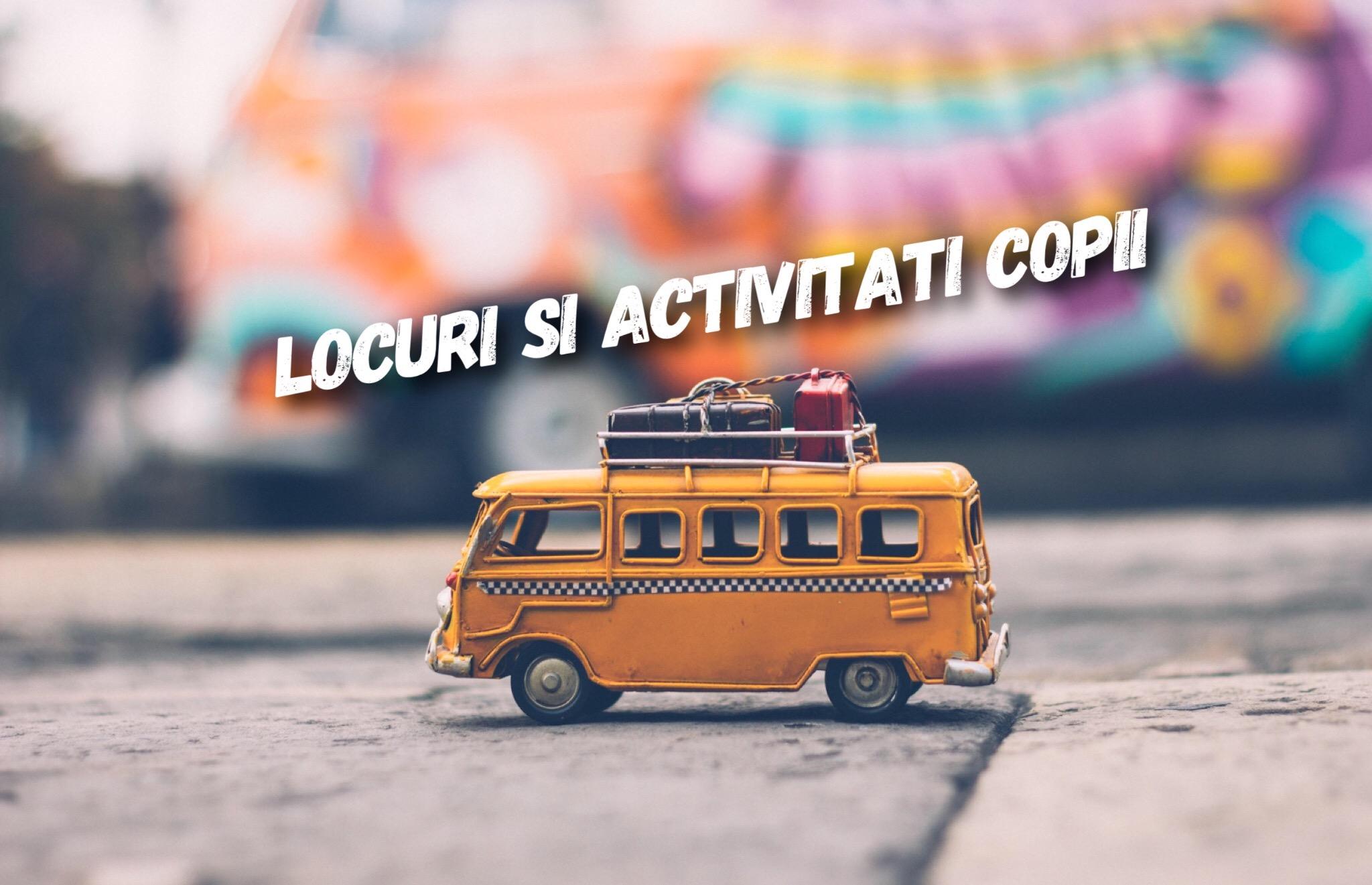 Locuri și activități pentru copii în Cluj și în apropiere