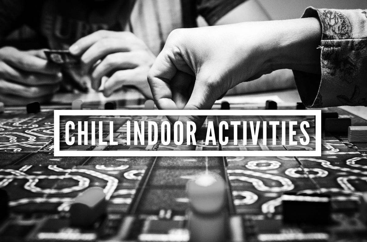 5 idei de activități indoor mai chill