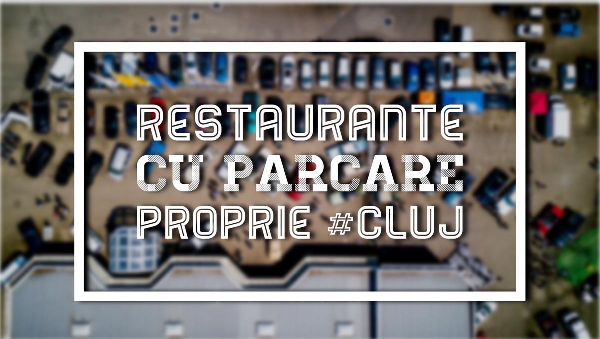 Restaurante cu parcare proprie în Cluj