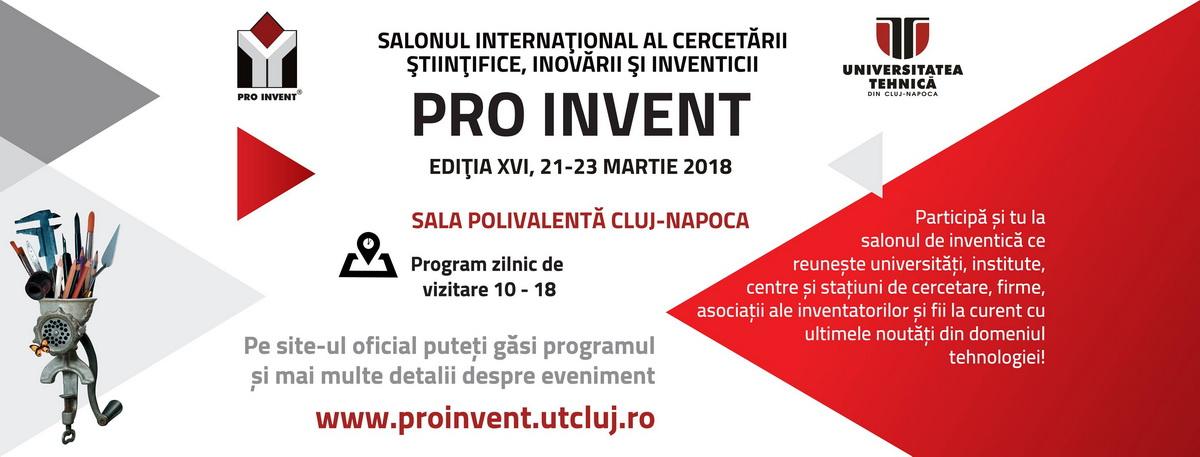 Universitatea Tehnică din Cluj-Napoca anunţă o nouă ediţie a Salonului Internaţional al Cercetării, Inovării şi Inventicii – PRO INVENT 2018!