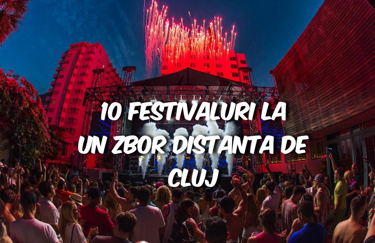 10 festivaluri la un zbor distanță de Cluj