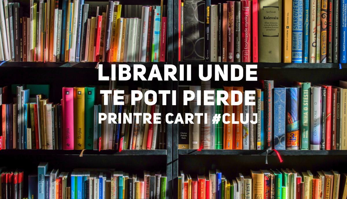 4 librării în Cluj unde te poți pierde printre cărți