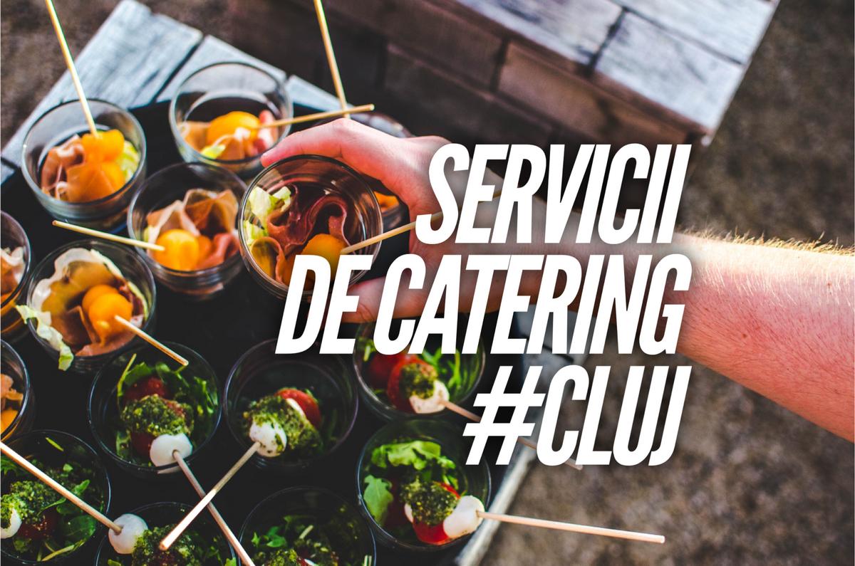5 servicii de catering din Cluj la care poți apela cu încredere