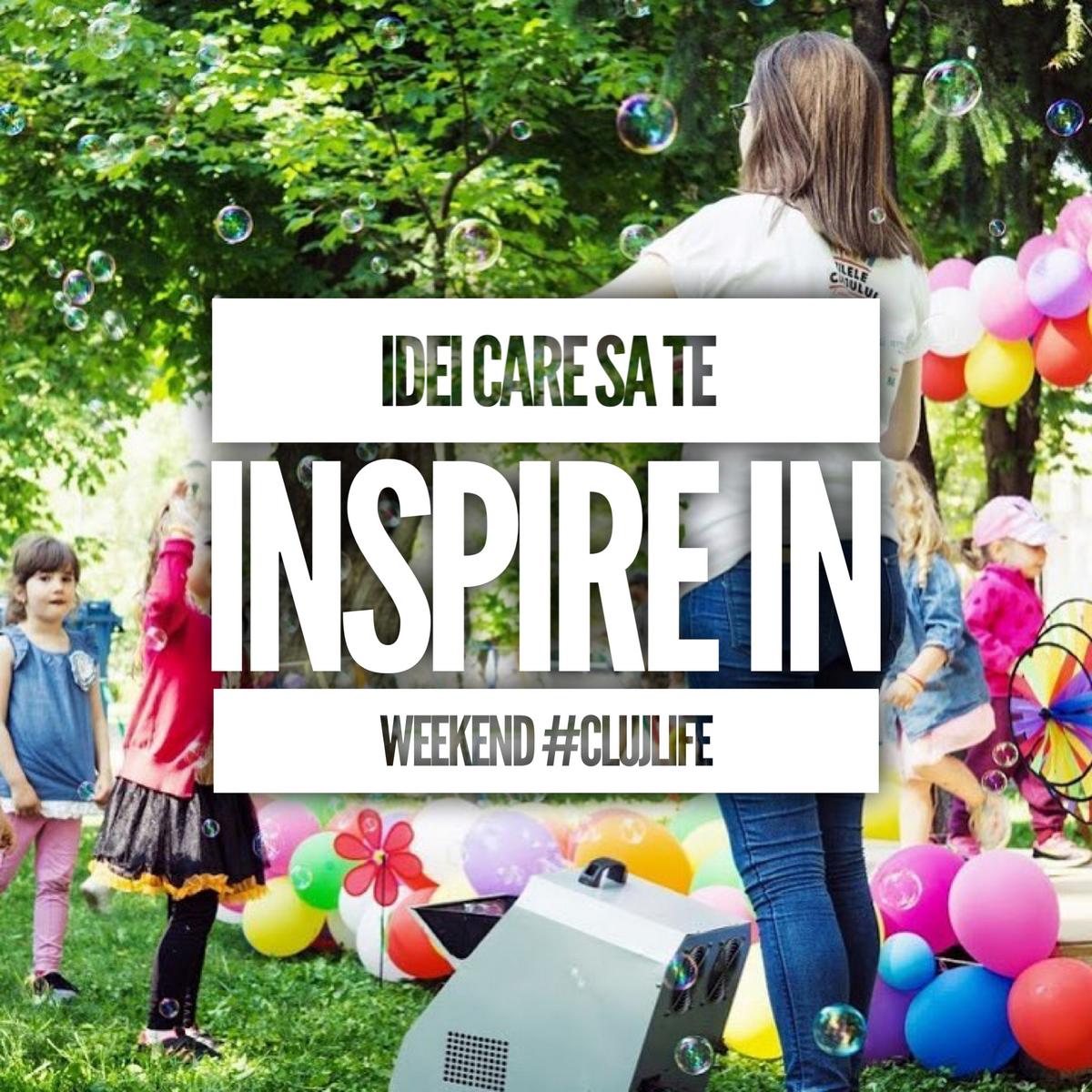 Câteva idei care te vor inspira weekendul acesta în Cluj
