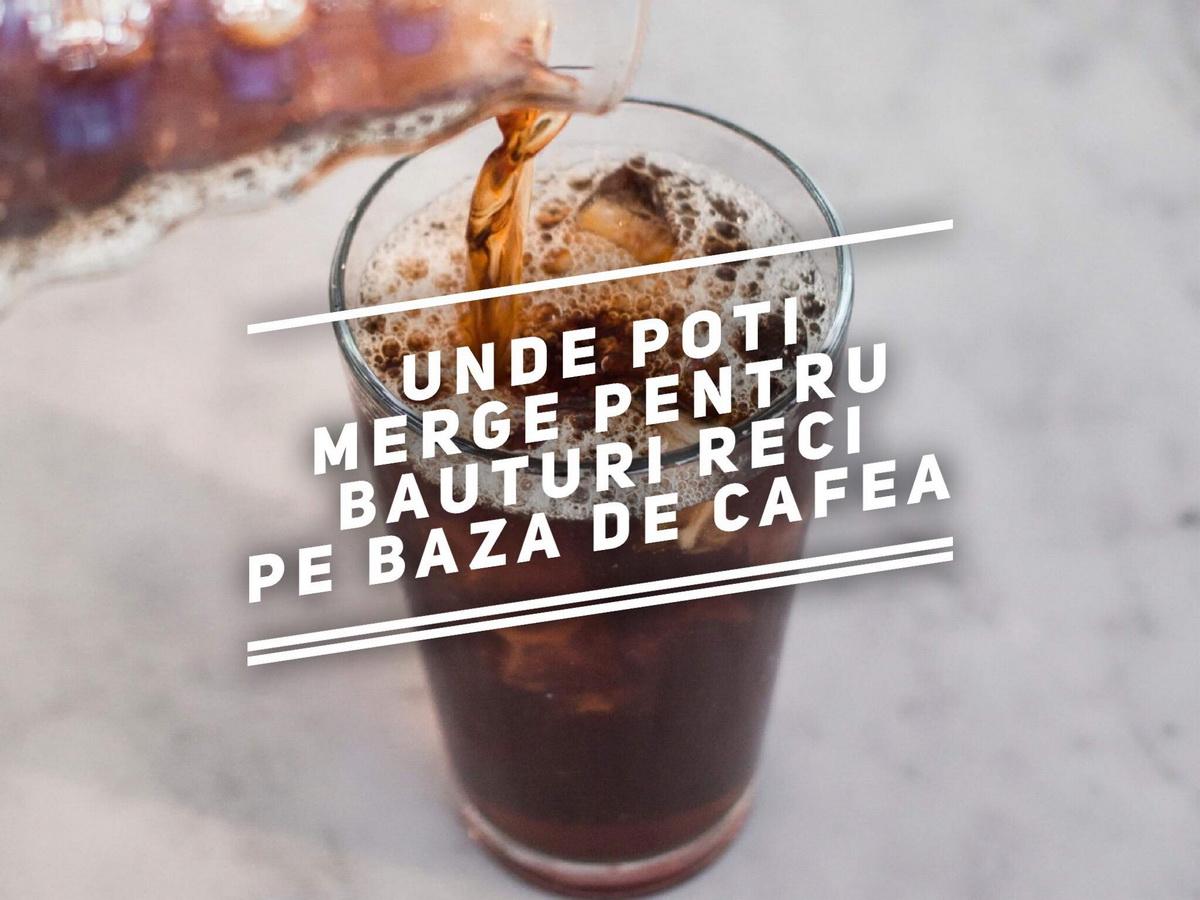 6 locuri din Cluj unde poți merge pentru o băutură rece pe bază de cafea