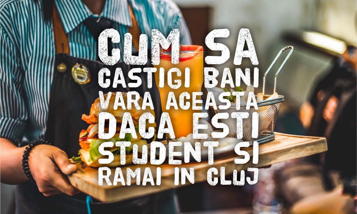 Ce poți face în Cluj dacă vrei să rămâi peste vară ca student și ai nevoie de mai mulți bani de buzunar