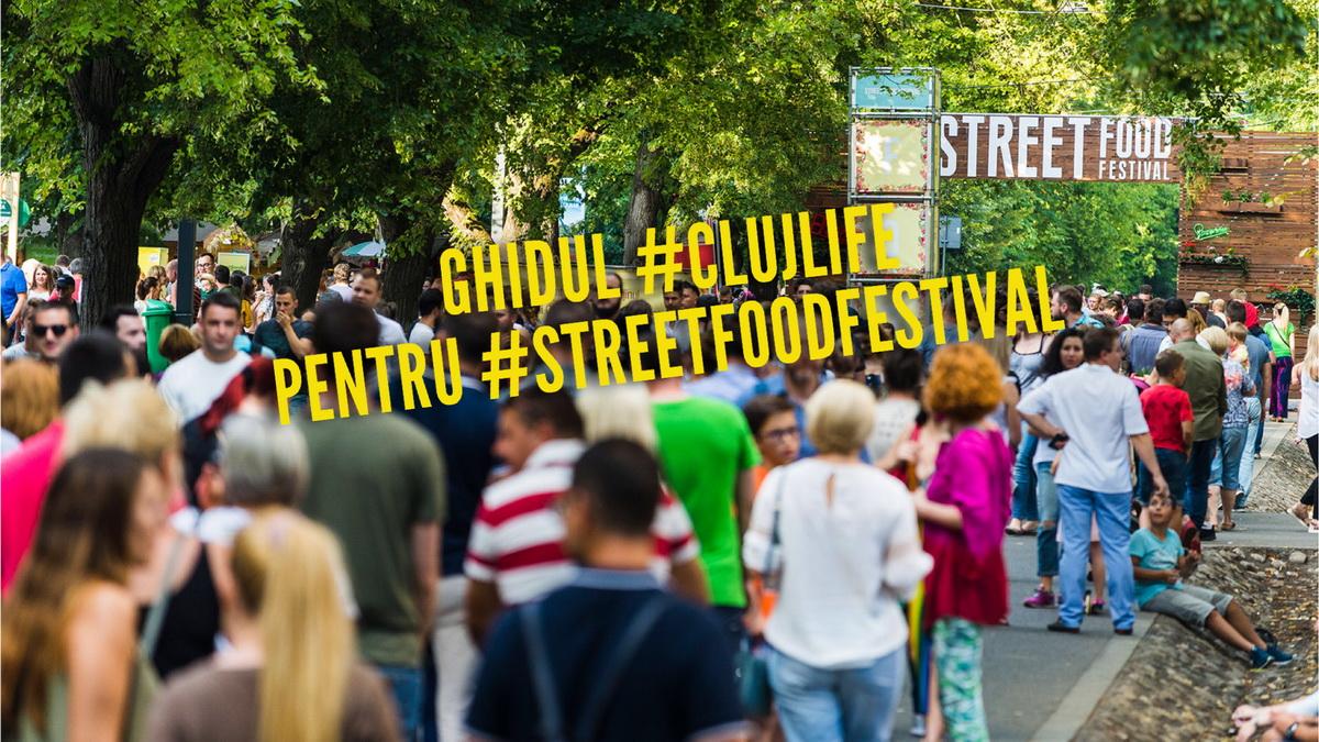 Ghidul #ClujLife pentru #StreetFoodFestival