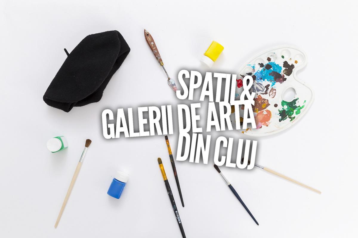 Ghidul iubitorului de artă: Spații și galerii de artă din Cluj