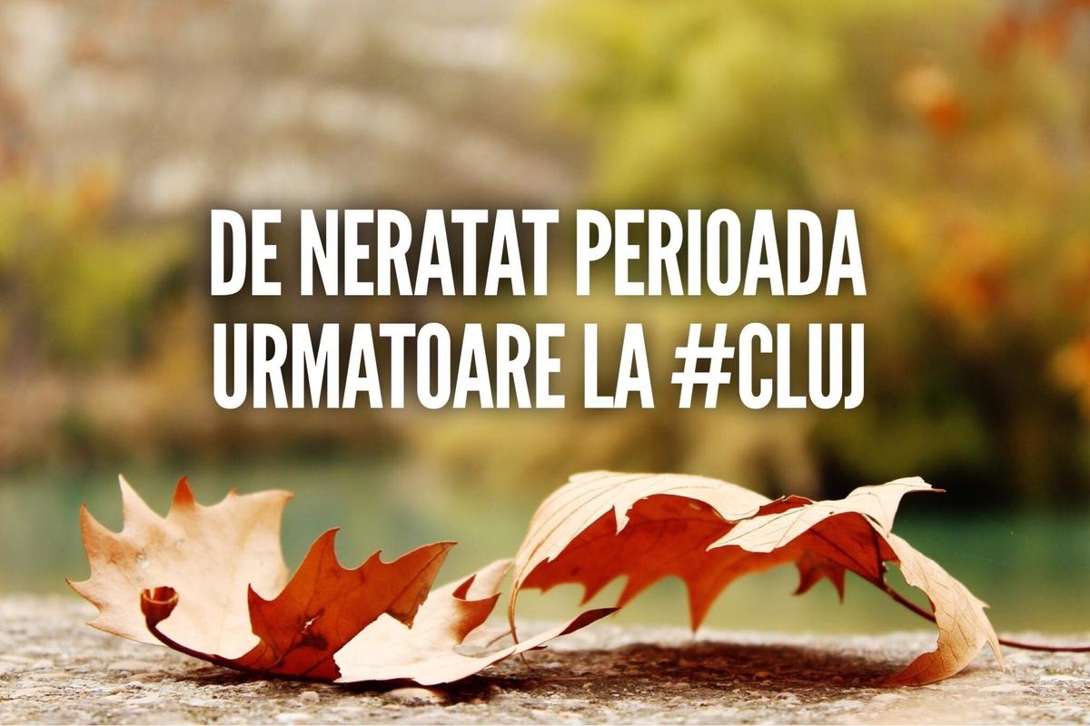 13 evenimente de neratat în perioada următoare la Cluj
