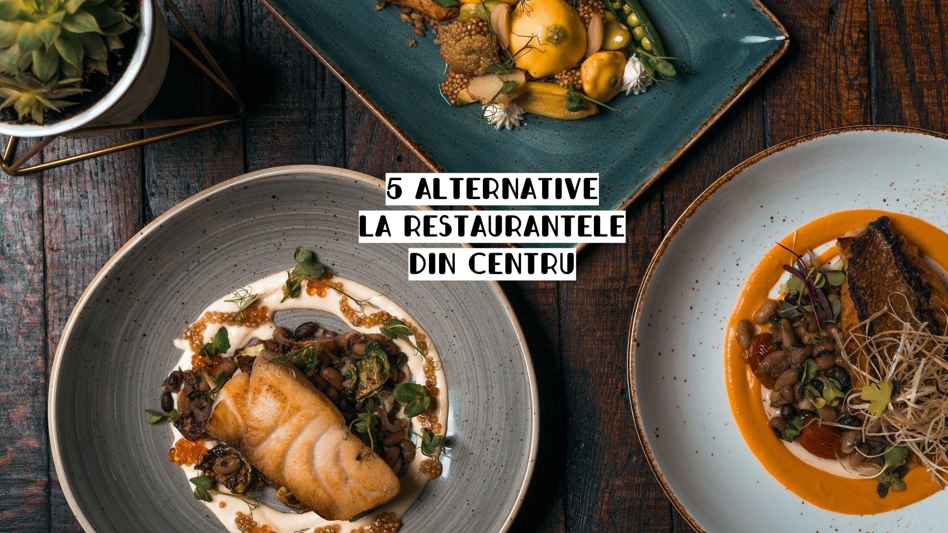 5 alternative la restaurantele din centrul Clujului