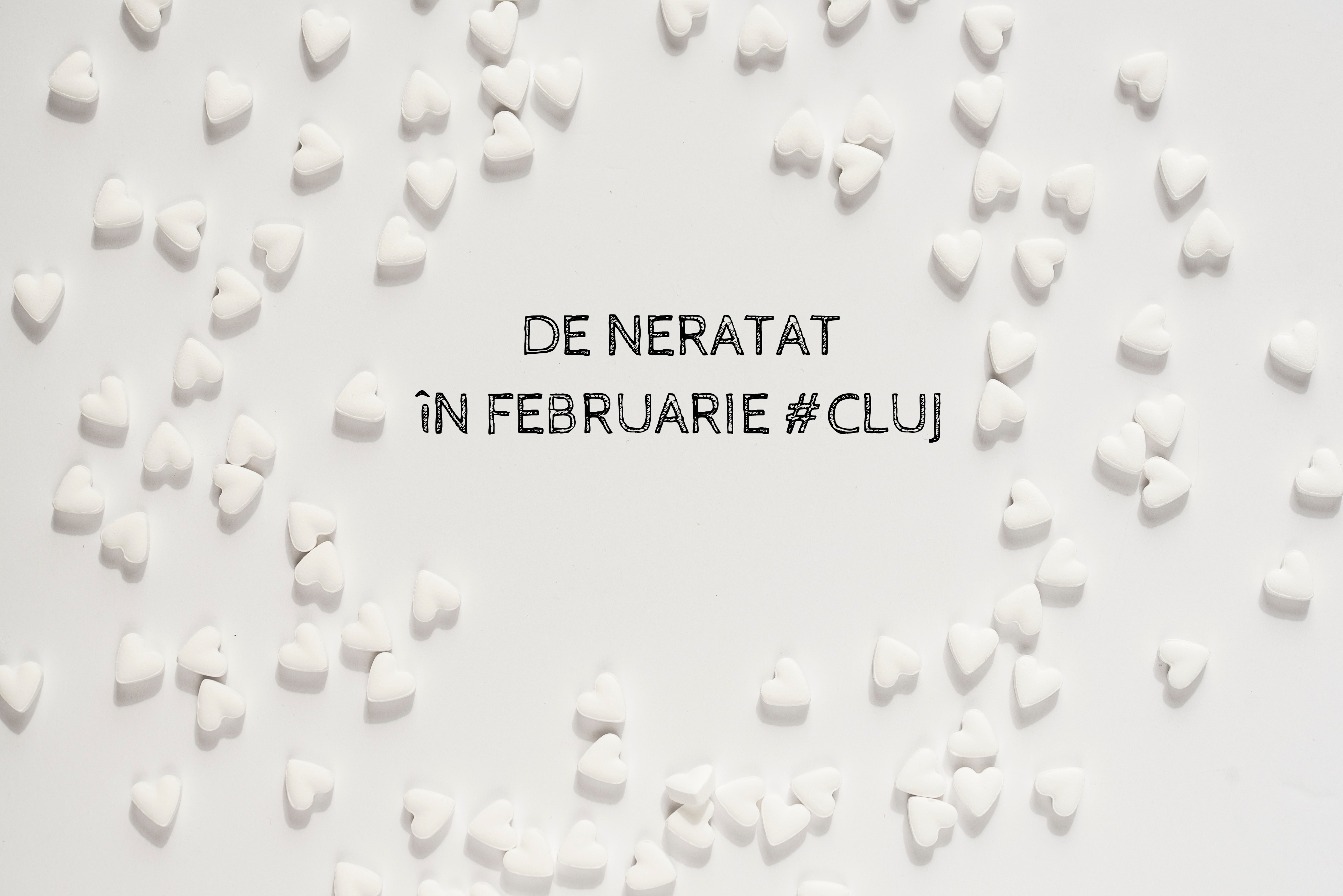 11 evenimente de neratat în februarie la Cluj