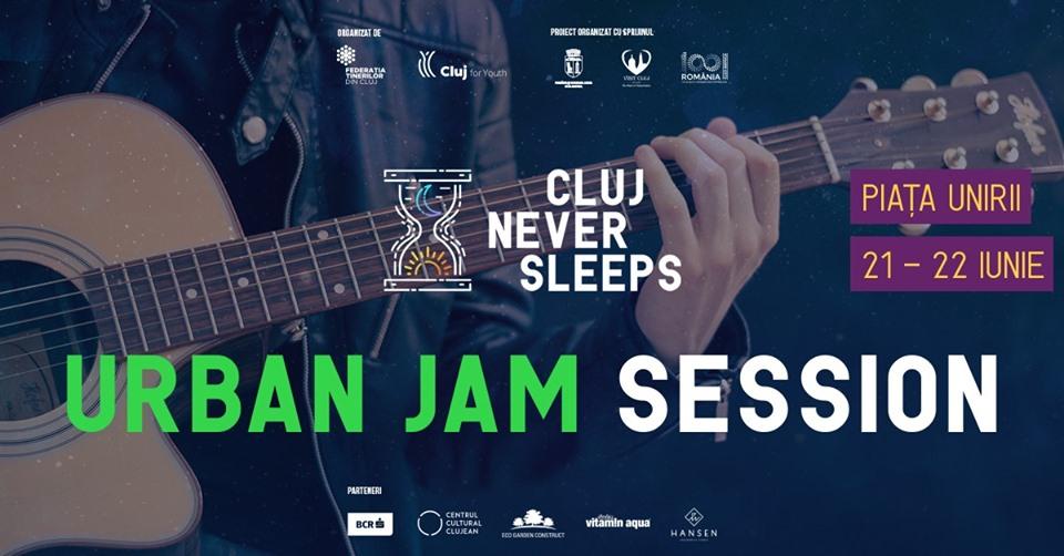 Urban Jam Session - Cluj Never Sleeps 6.0