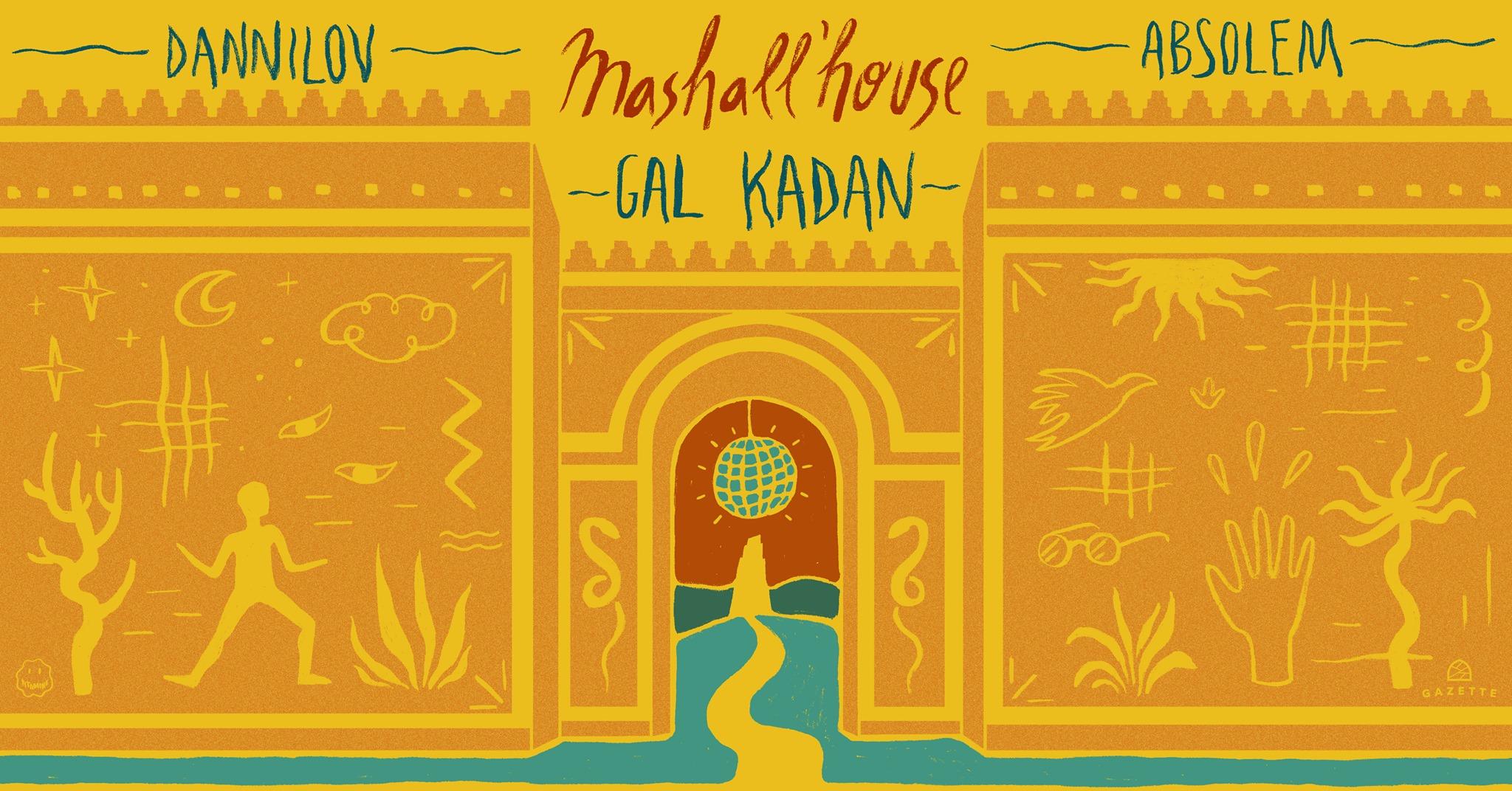 Mashall'House #2 w/ Gal Kadan, Dannilov & Absolem