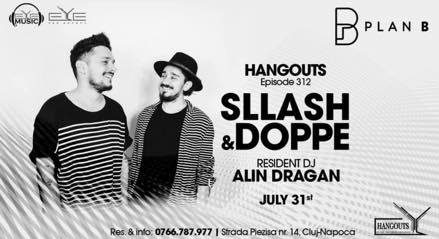 Hangouts with Sllash and Doppe / Alin Dragan