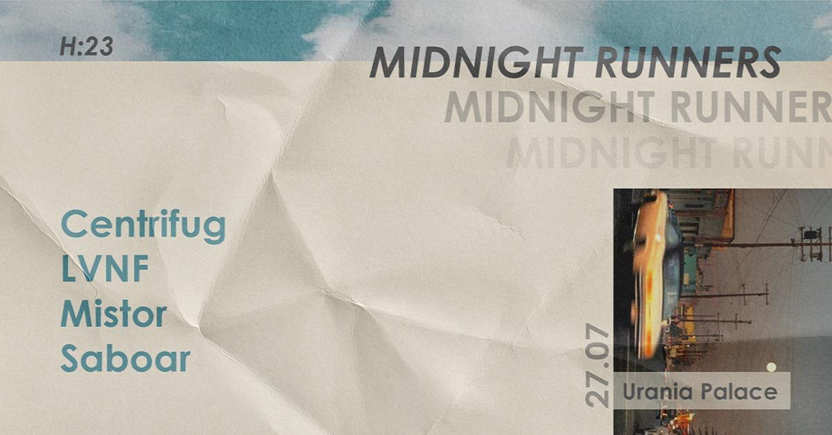 Midnight Runners w/ Centrifug, LVNF, Mistor, Saboar