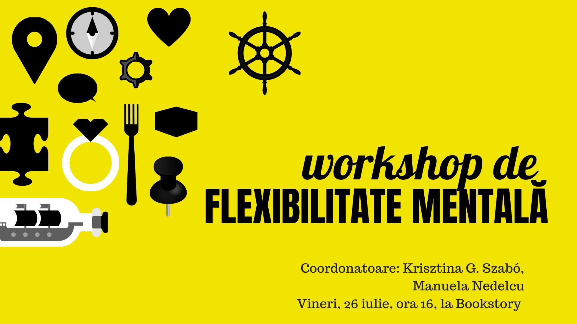 Workshop de flexibilitate mentală