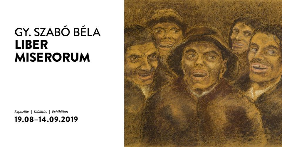 Vernisaj: Gy. Szabó Béla. Liber miserorum