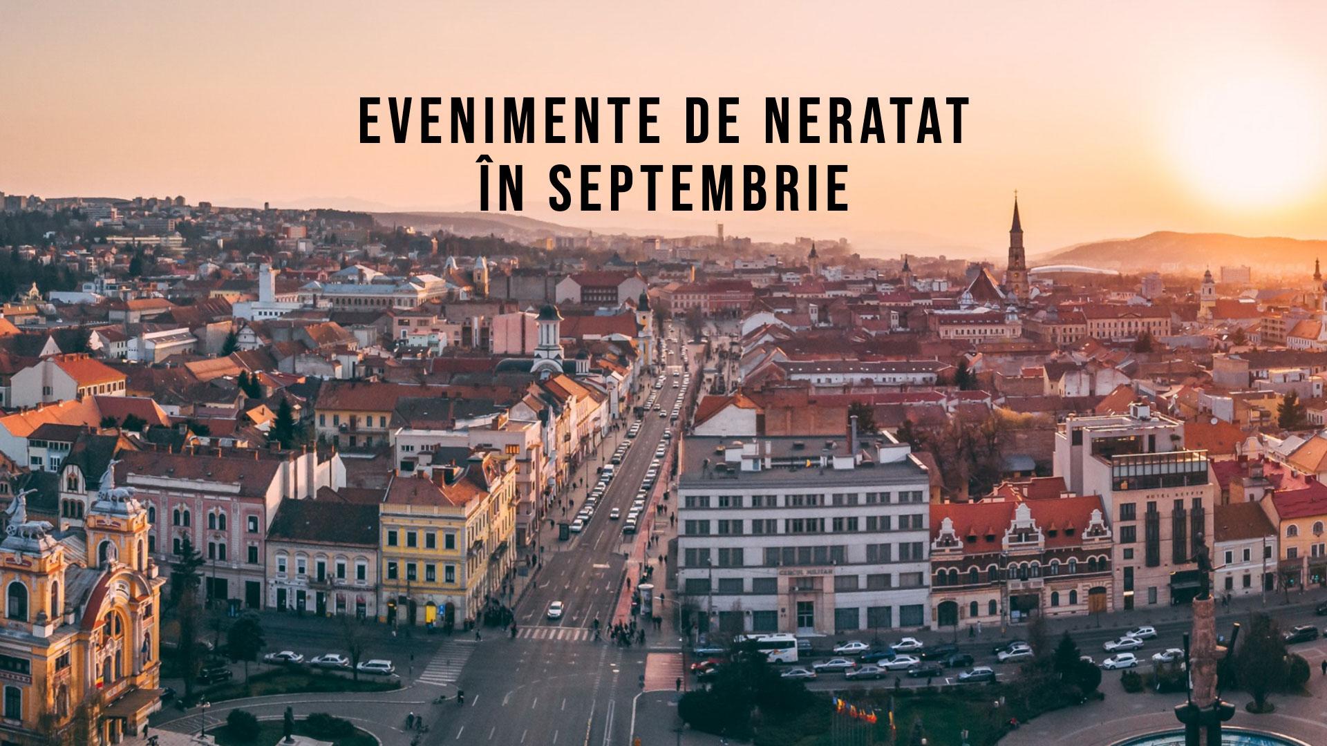 13 evenimente de neratat în septembrie la #Cluj