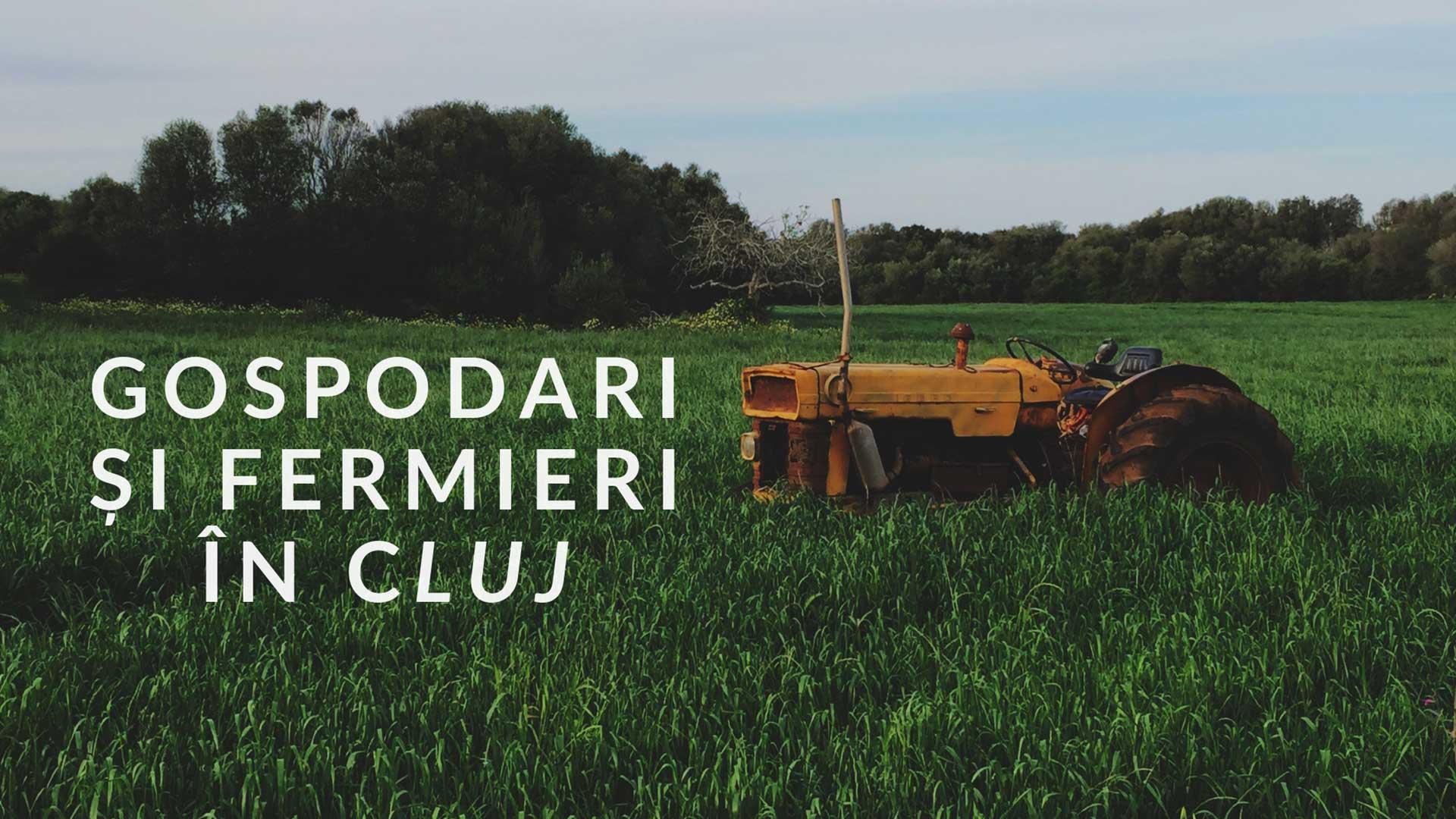 De unde poți lua produse locale de la gospodari și fermieri din județul Cluj și împrejurimi