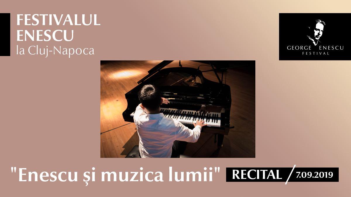 """Recital """"Enescu și muzica lumii"""" ✦ Festivalul Enescu la Cluj"""