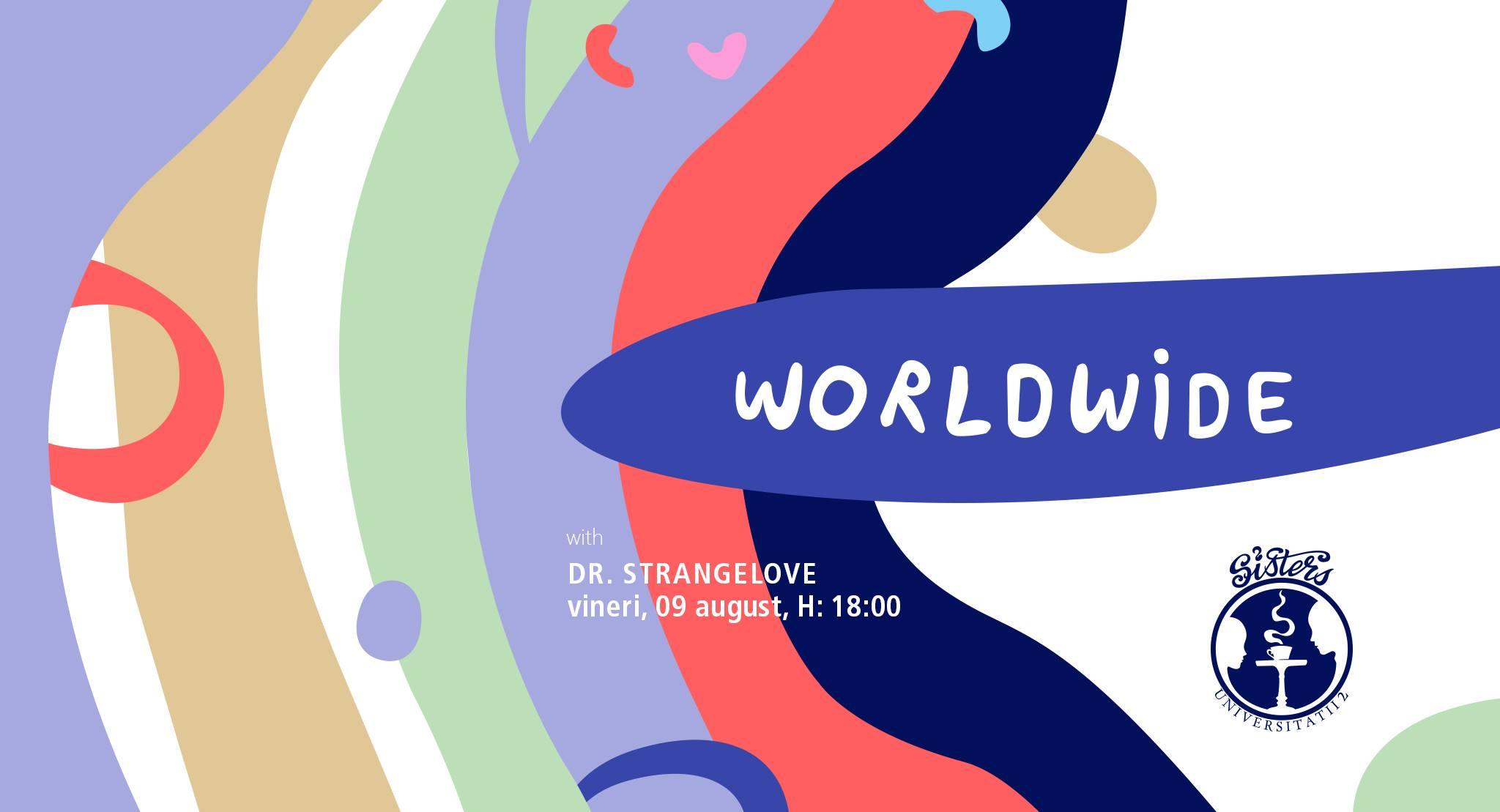 Worldwide with Dr. Strangelove