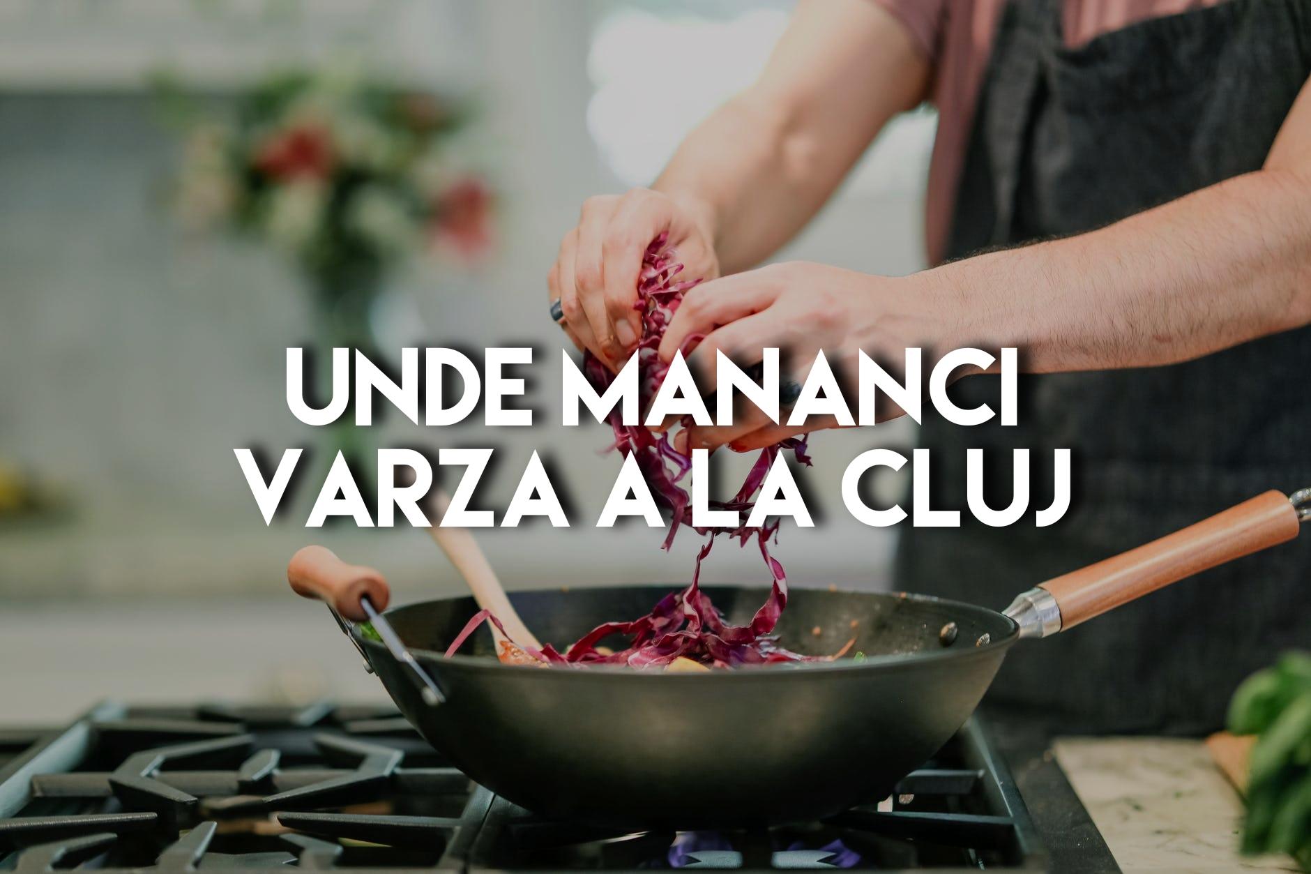 Unde mănânci cea mai bună varză a la Cluj