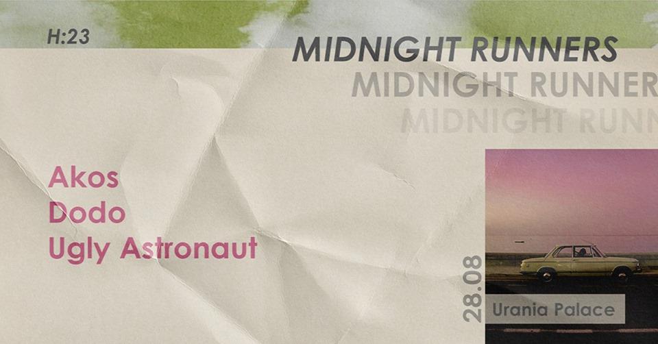 Midnight Runners w/ Akos, Dodo, Ugly Astronaut