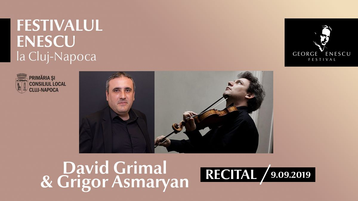 Recital David Grimal & G. Asmaryan ✦ Festivalul Enescu la Cluj