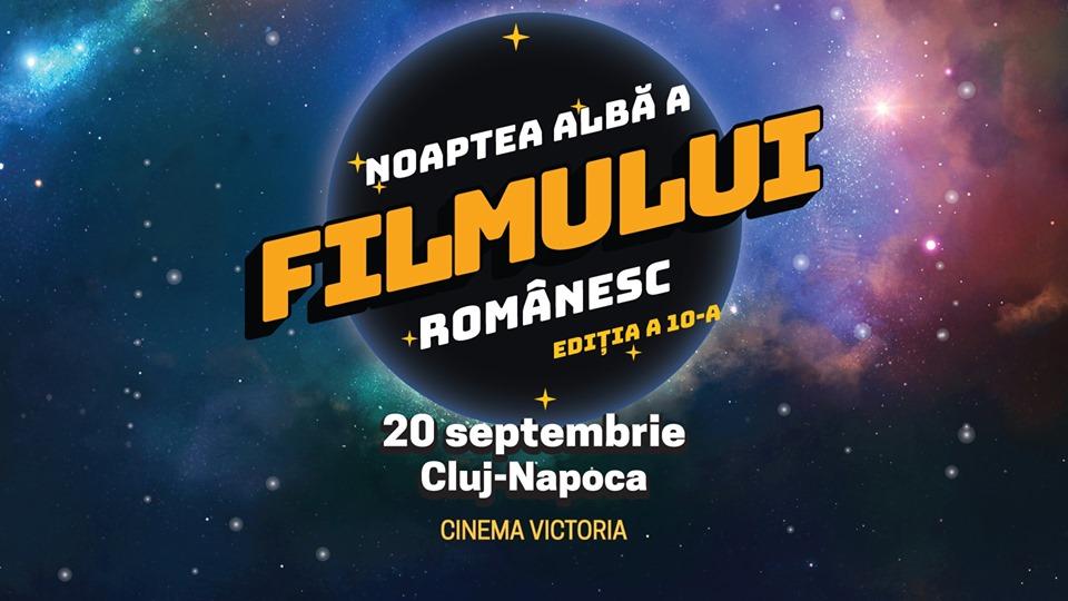 Noaptea Albă a Filmului Românesc 2019