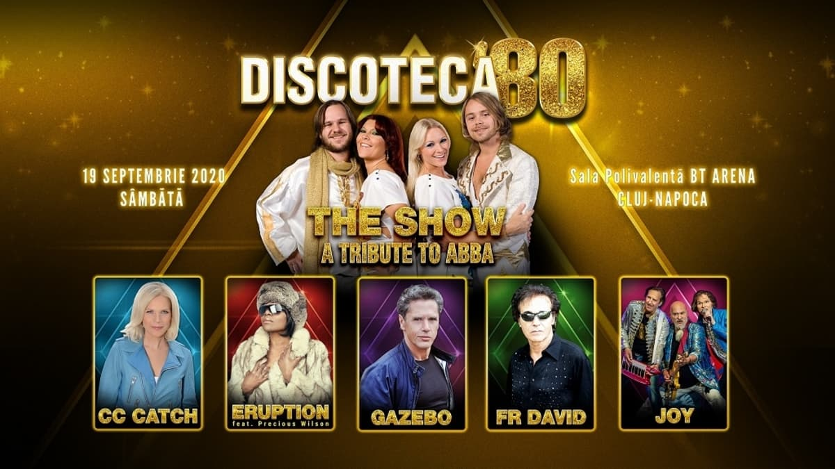 THE SHOW – a tribute to ABBA, C.C. Catch, Eruption, Gazebo, F.R. David și Joy vor concerta la Cluj-Napoca pe 19 septembrie 2020, în cadrul Discoteca '80 Cluj