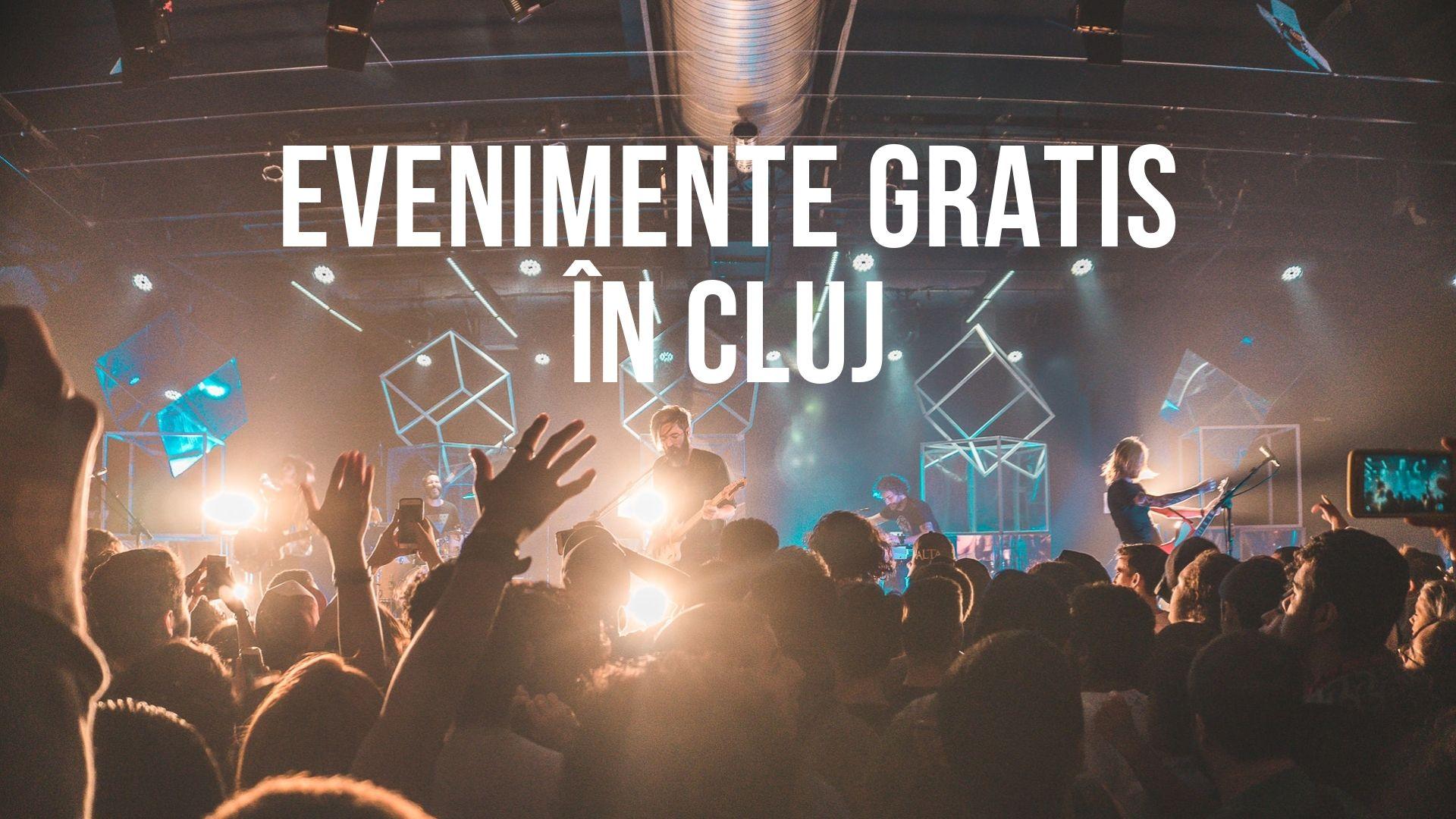 La ce evenimente din Cluj poți intra gratis în perioada următoare