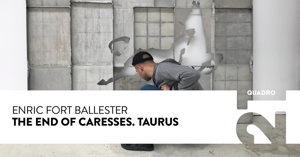 Opening: Enric Fort Ballester The End of Caresses. Taurus