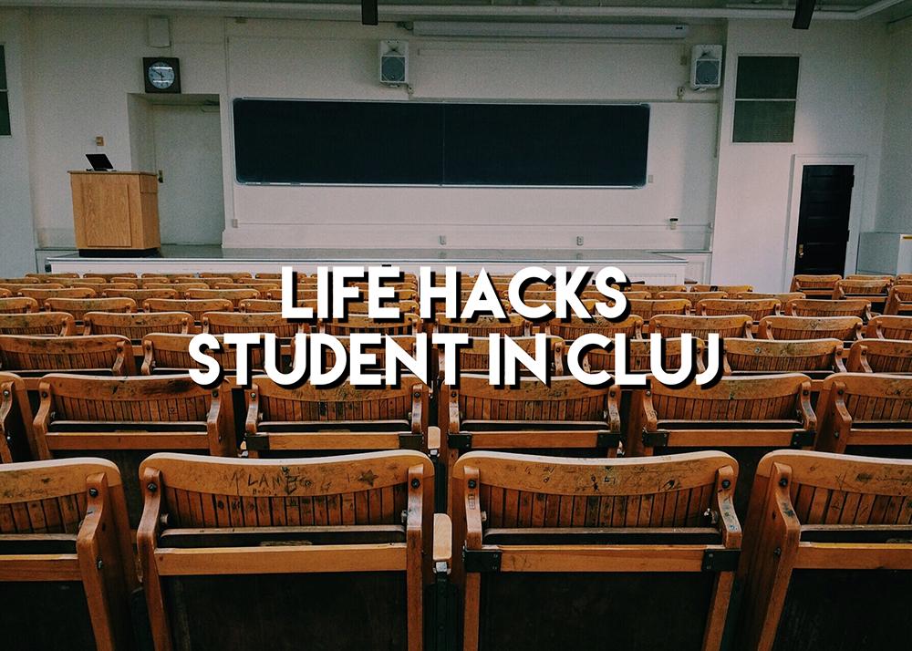 Life hacks: student în Cluj