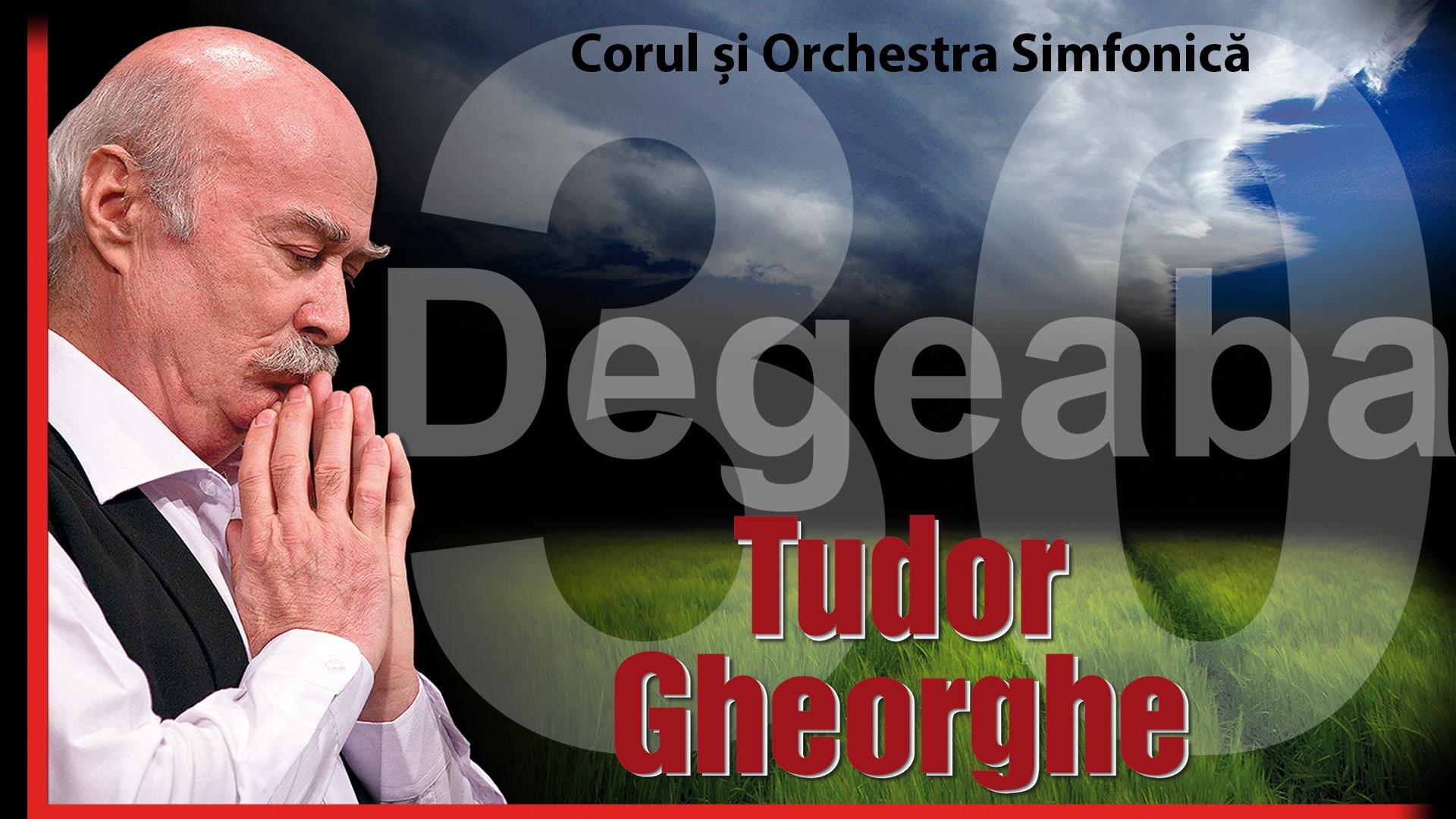 Concert Tudor Gheorghe: Degeaba 30