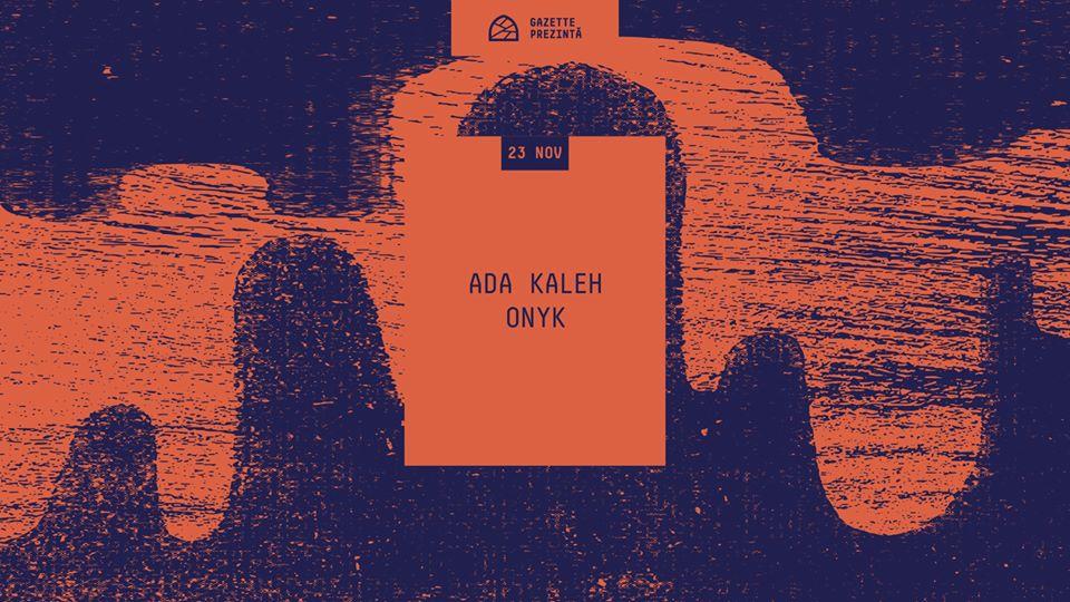 Gazette Prezintă: Ada Kaleh[R&S Records] / Onyk