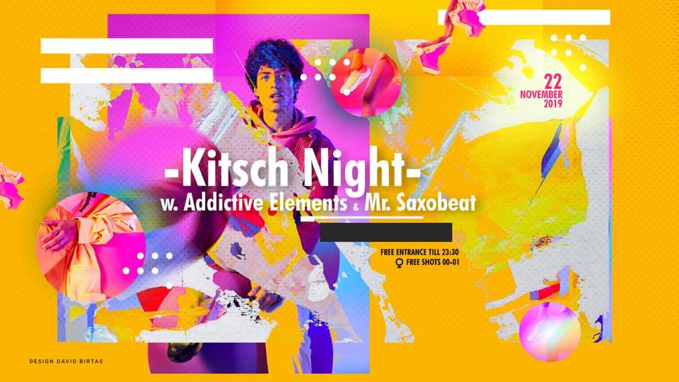 Kitsch Night / w. Addictive Elements & Mr. Saxobeat