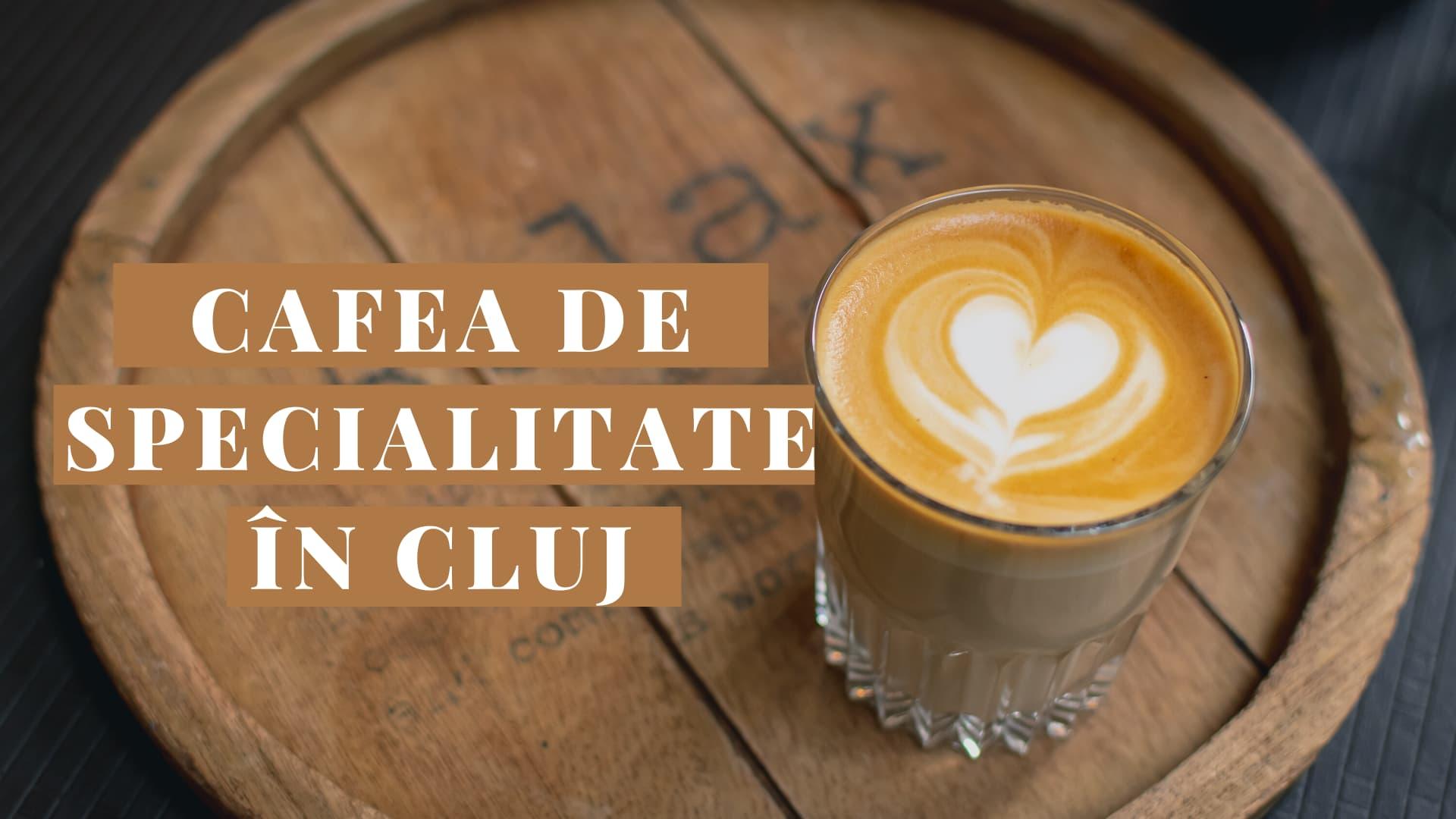 Unde găsești cea mai bună cafea de specialitate în Cluj