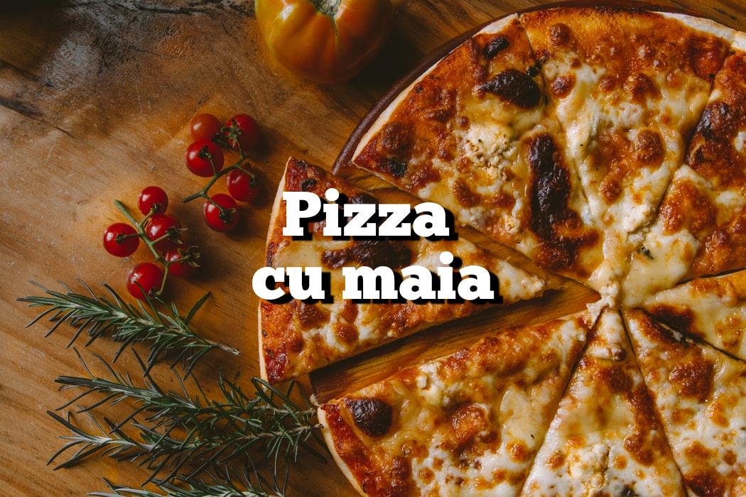 Unde găsești pizza cu maia în Cluj
