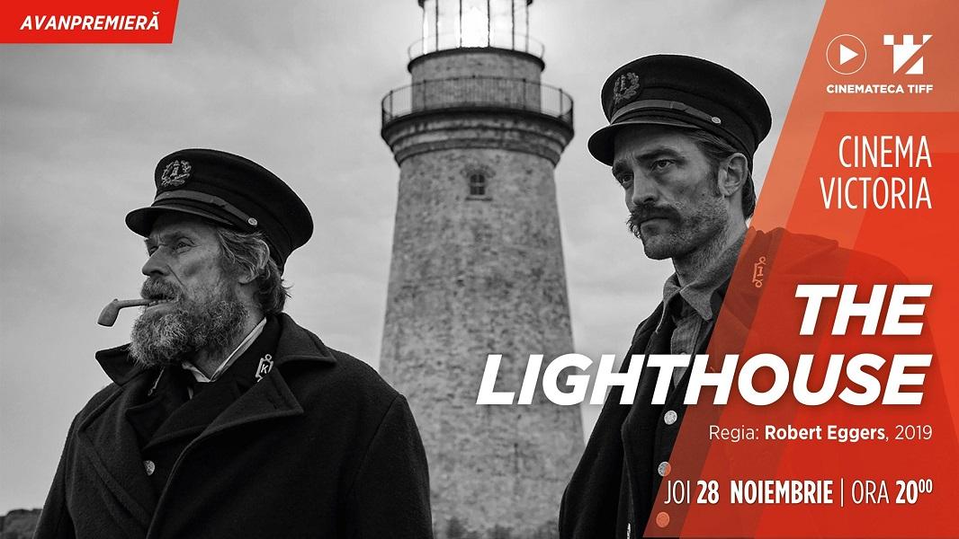 The Lighthouse   Avanpremiera Cinemateca TIFF