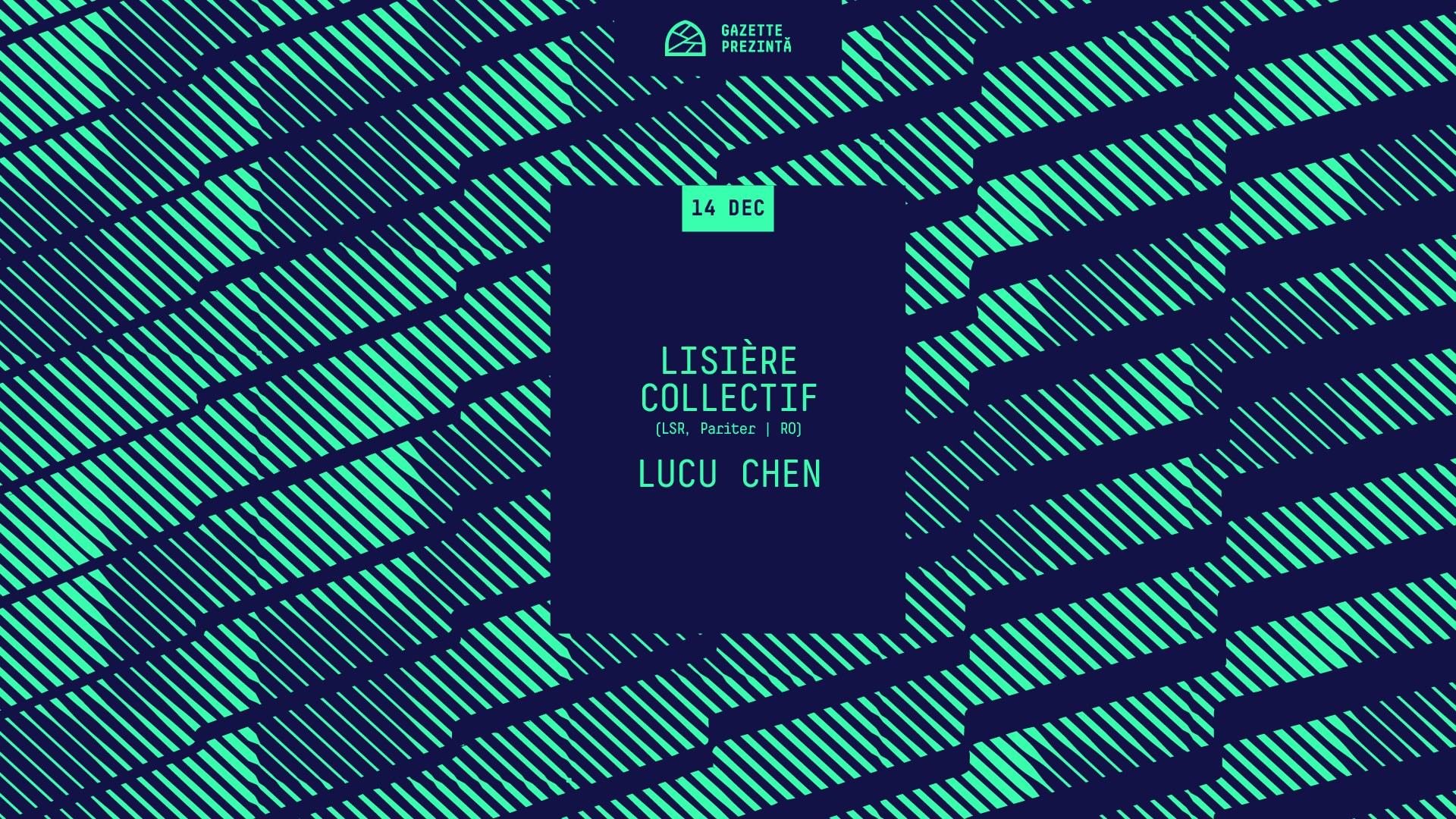 Gazette Prezintă: Lisière Collectif / Lucu Chen