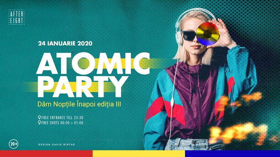 Atomic Party | Dăm Nopțile Înapoi – Ediția 3.0