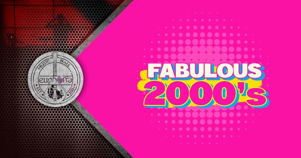 Fabulous 2000's @ Euphoria Music Hall