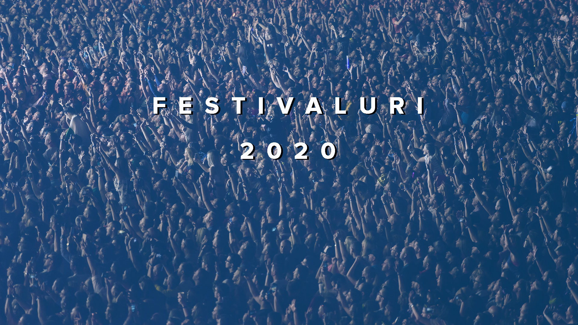 21 de festivaluri din România pe care să nu le ratezi în 2020