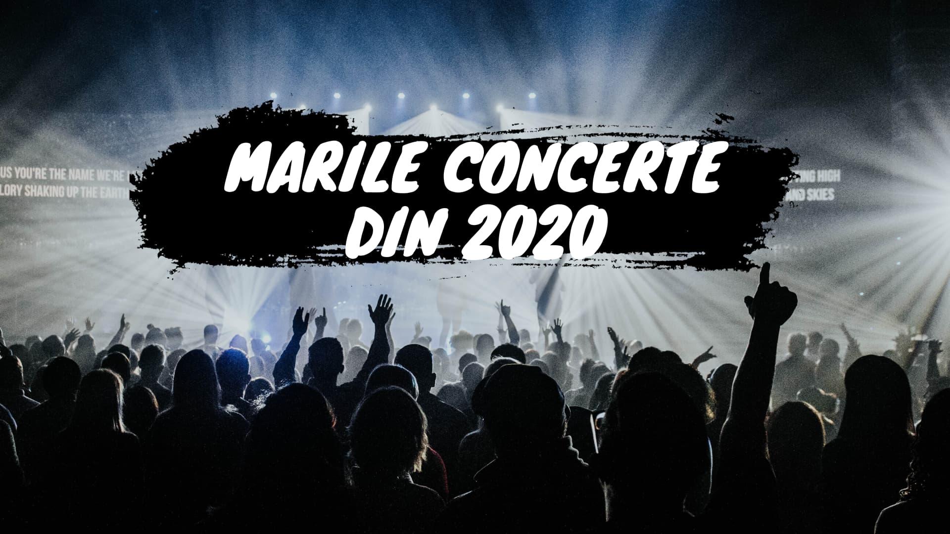 Marile concerte din 2020 în România