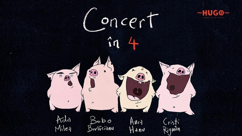 Concert în 4 la Hugo!