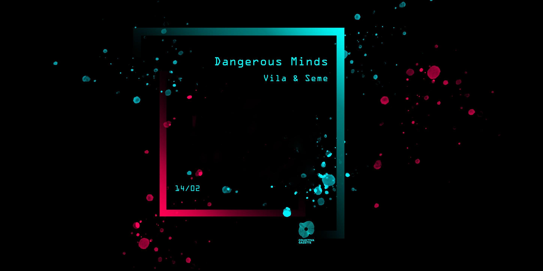 Dangerous Minds: Vila & Seme