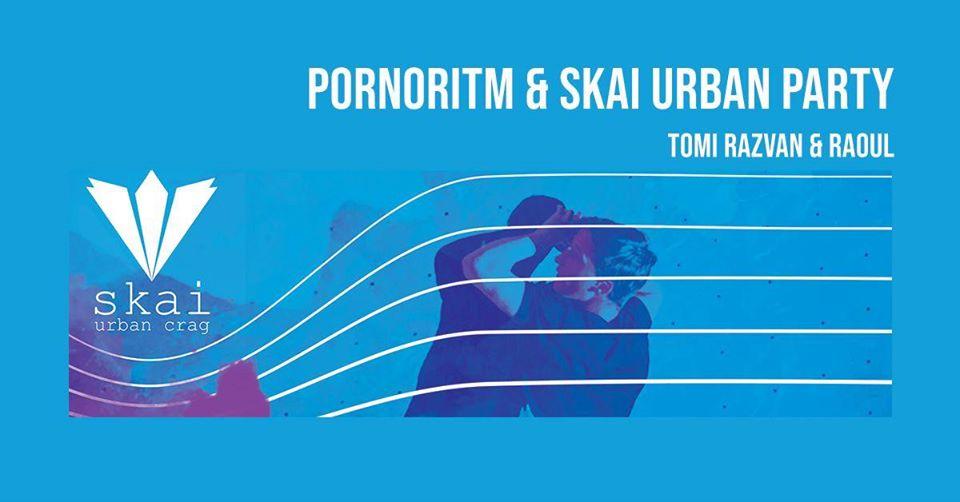 Pornoritm | Skai Open Party with Tomi Răzvan & Raoul