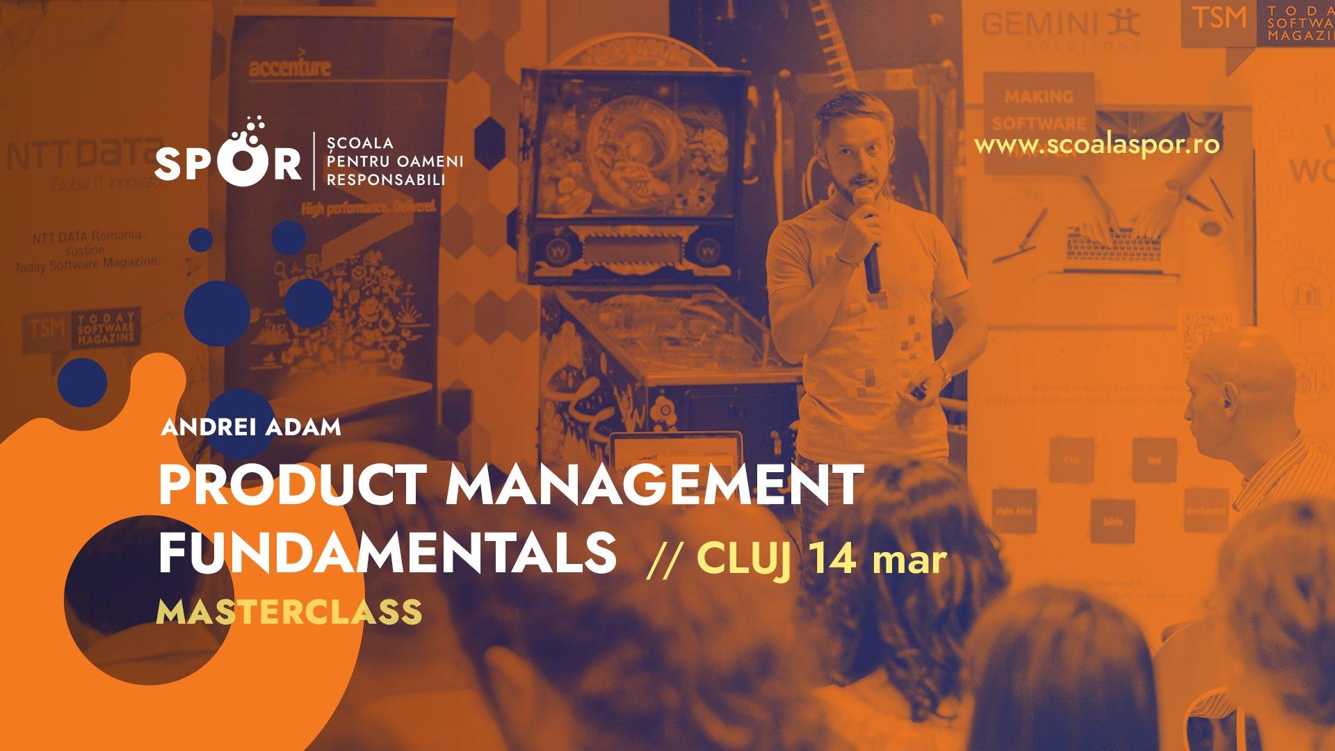 Product Management Fundamentals – Bazele Dezvoltării unui Produs
