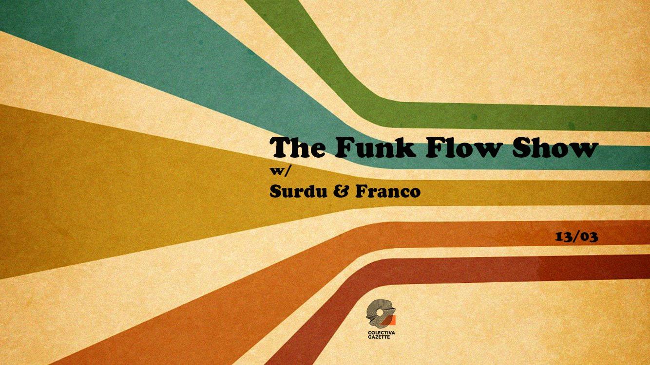 The Funk Flow Show @ Colectiva Gazette