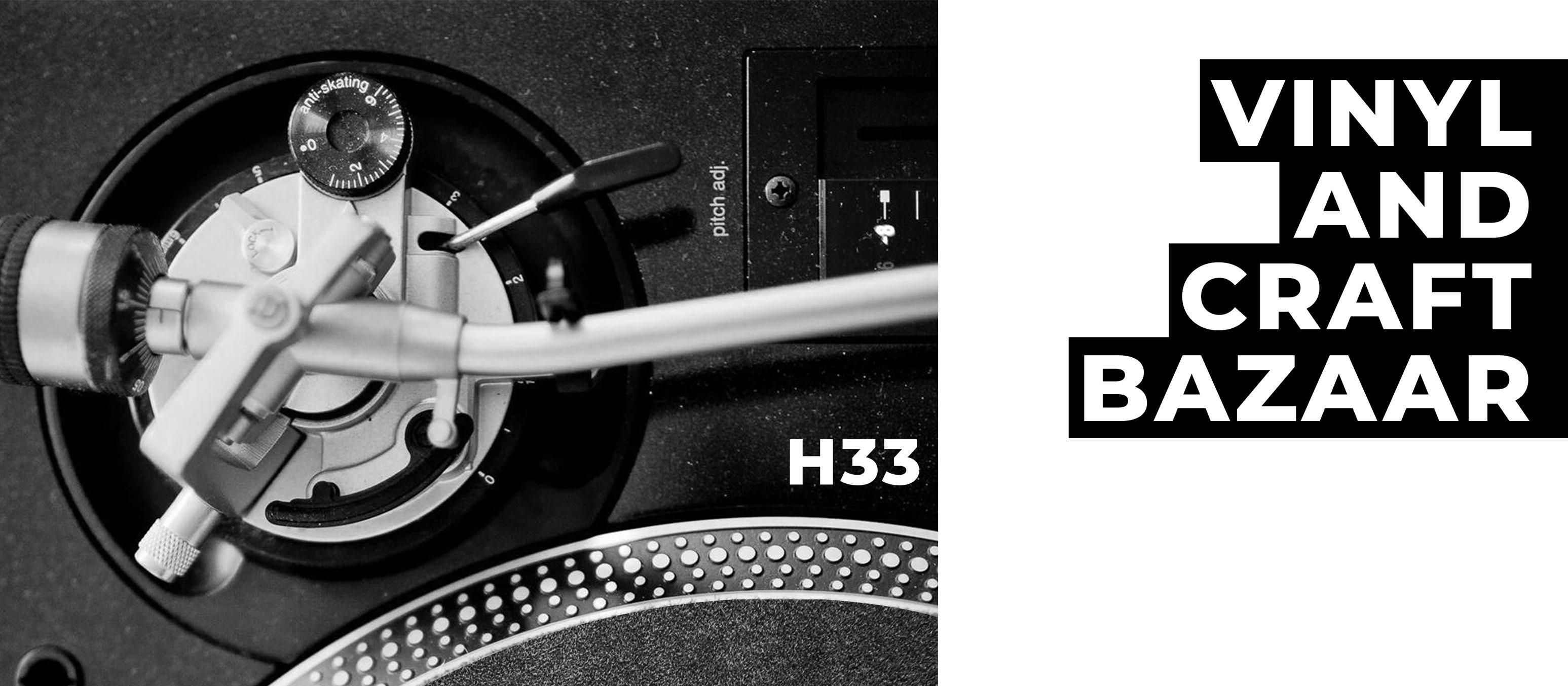 Vinyl & Craft Bazaar @ H33